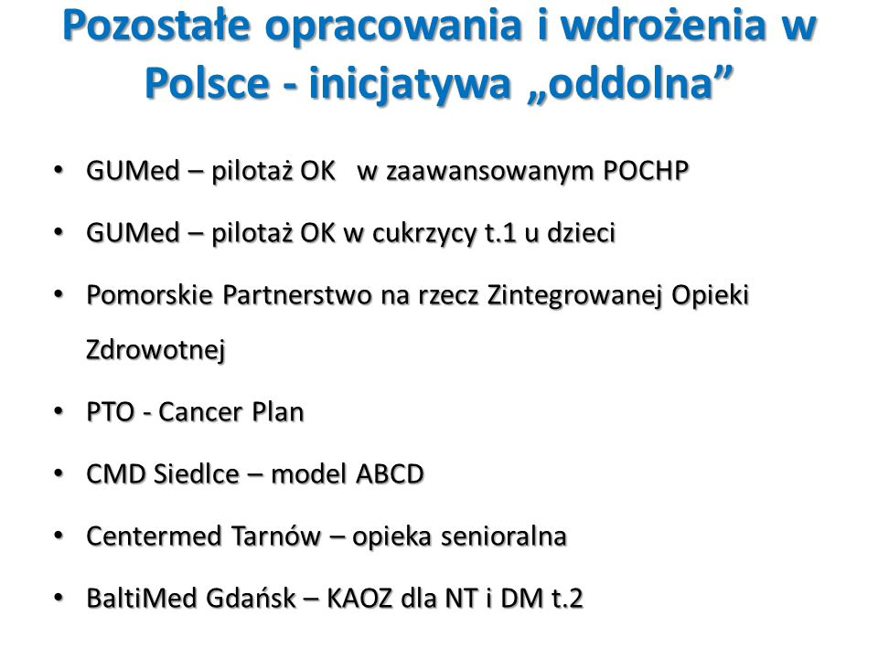 """Pozostałe opracowania i wdrożenia w Polsce - inicjatywa """"oddolna"""" GUMed – pilotaż OK w zaawansowanym POCHP GUMed – pilotaż OK w zaawansowanym POCHP GU"""