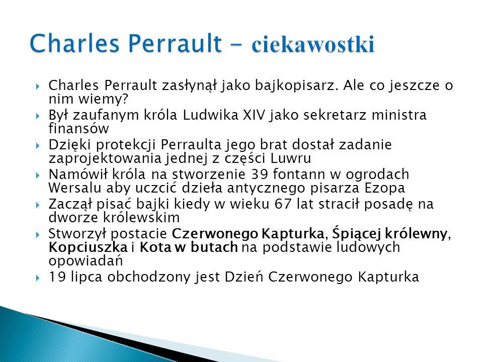  Charles Perrault zasłynął jako bajkopisarz. Ale co jeszcze o nim wiemy.