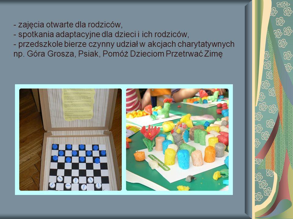 - zajęcia otwarte dla rodziców, - spotkania adaptacyjne dla dzieci i ich rodziców, - przedszkole bierze czynny udział w akcjach charytatywnych np.