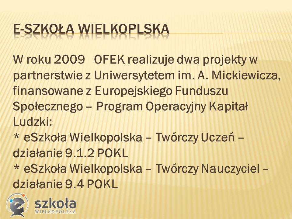 W roku 2009 OFEK realizuje dwa projekty w partnerstwie z Uniwersytetem im.