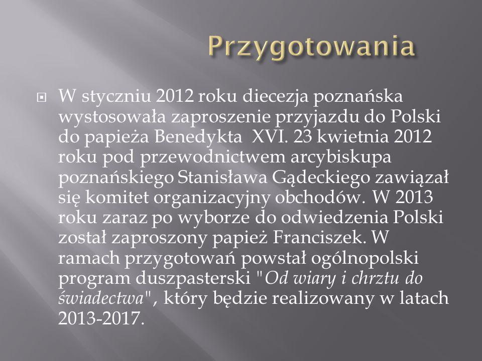  W styczniu 2012 roku diecezja poznańska wystosowała zaproszenie przyjazdu do Polski do papieża Benedykta XVI.