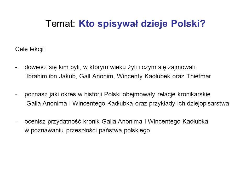 Temat: Kto spisywał dzieje Polski.