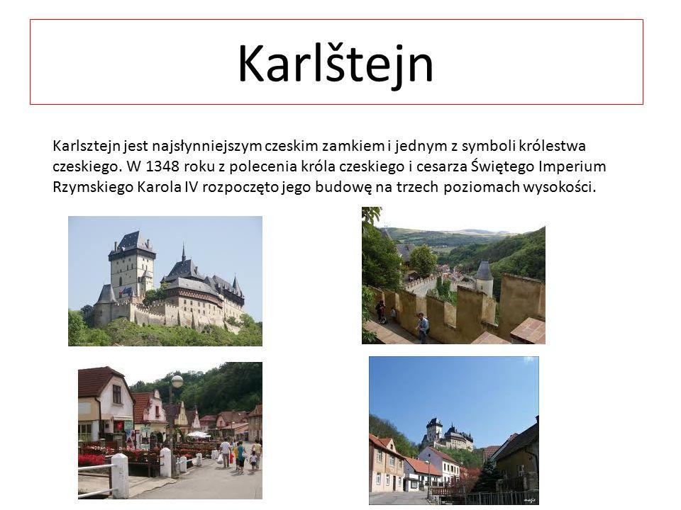 Karlštejn Karlsztejn jest najsłynniejszym czeskim zamkiem i jednym z symboli królestwa czeskiego. W 1348 roku z polecenia króla czeskiego i cesarza Św
