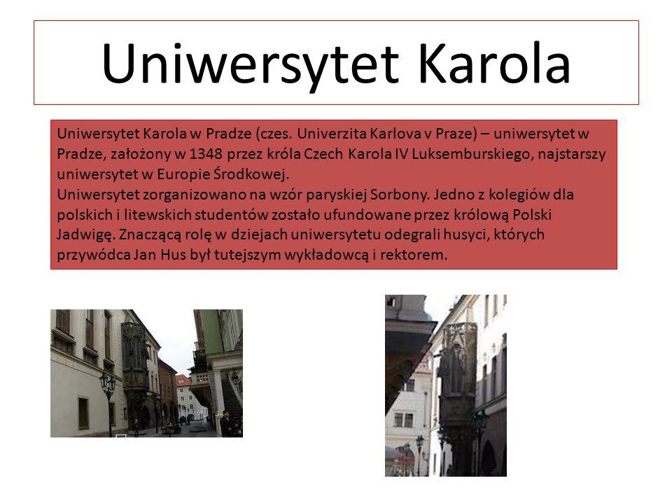 Uniwersytet Karola Uniwersytet Karola w Pradze (czes. Univerzita Karlova v Praze) – uniwersytet w Pradze, założony w 1348 przez króla Czech Karola IV
