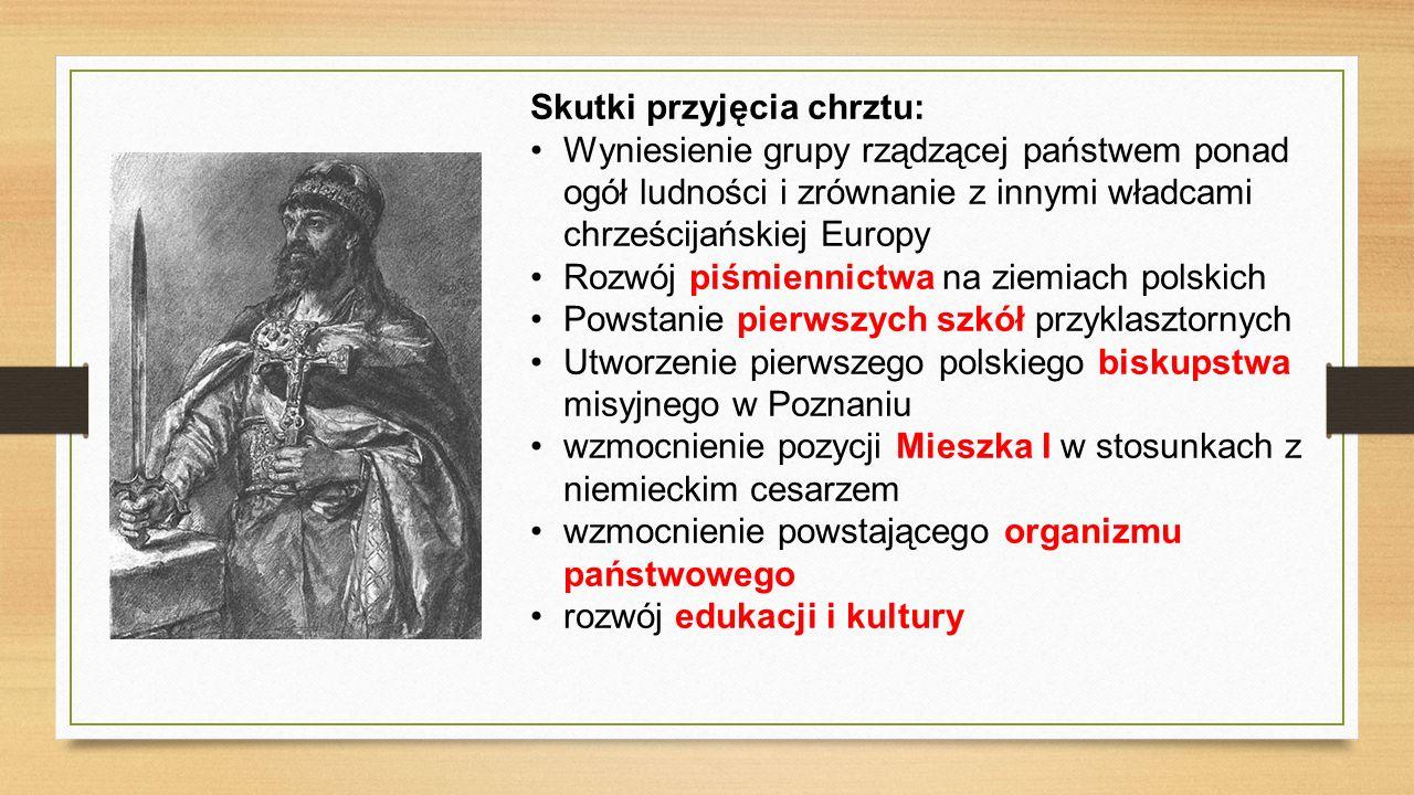 Podsumowanie Przyjęcie przez Mieszka I religii chrześcijańskiej było na ówczesne czasy ogromnym wyzwaniem politycznym i zaświadcza o mądrości, charyzmie i dalekowzroczności planów piastowskiego księcia, który miejsce Polski widział wśród państw europejskiej wspólnoty.