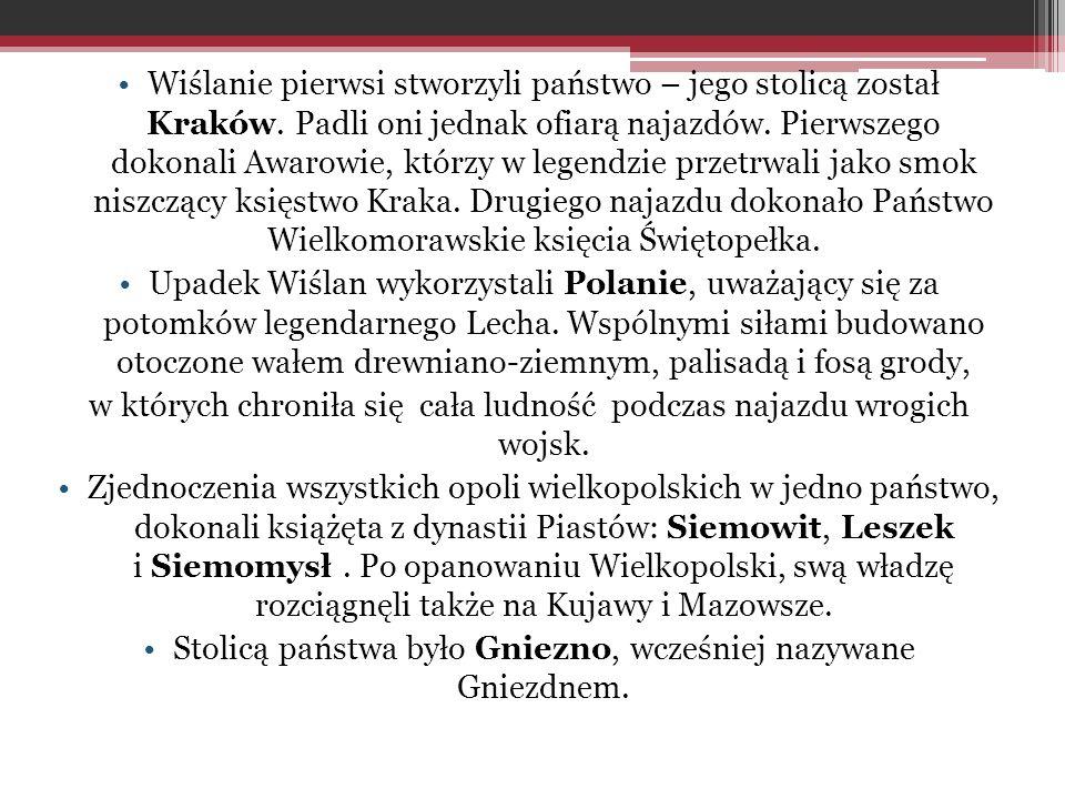 Wiślanie pierwsi stworzyli państwo – jego stolicą został Kraków. Padli oni jednak ofiarą najazdów. Pierwszego dokonali Awarowie, którzy w legendzie pr