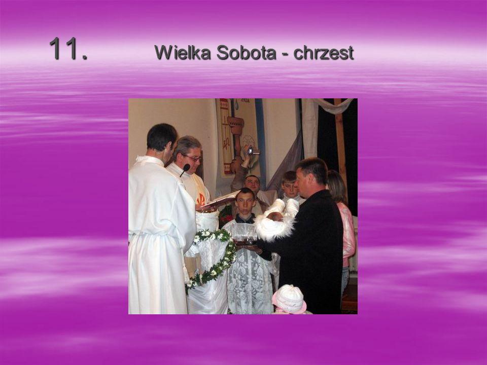 11. Wielka Sobota - chrzest 11. Wielka Sobota - chrzest