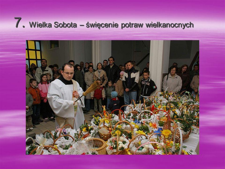 7. Wielka Sobota – święcenie potraw wielkanocnych 7. Wielka Sobota – święcenie potraw wielkanocnych