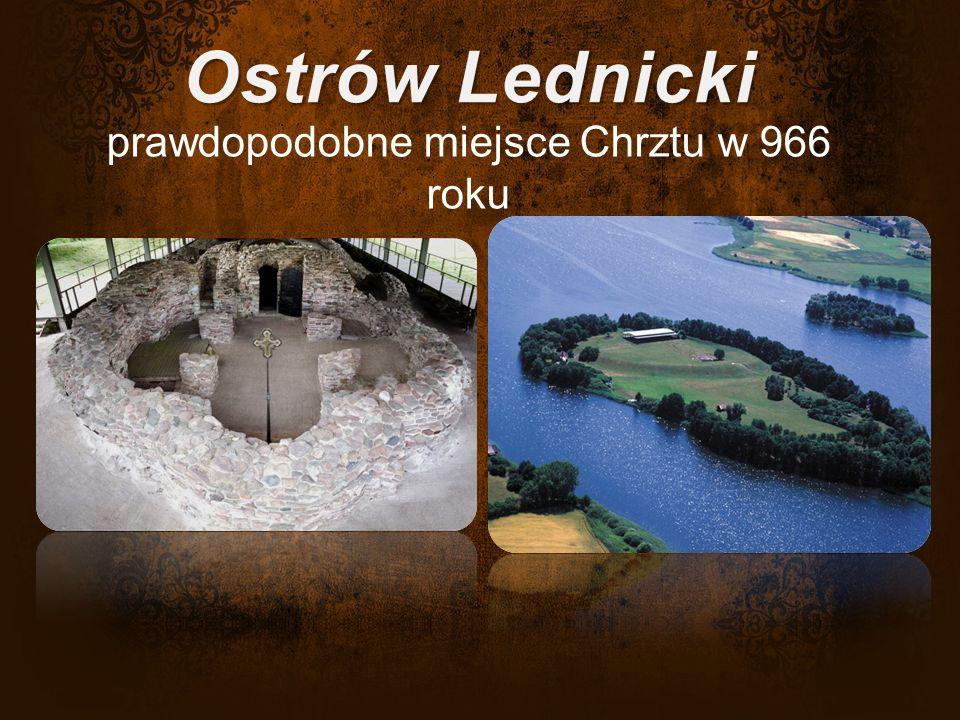 prawdopodobne miejsce Chrztu w 966 roku