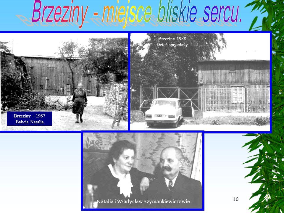 10 Brzeziny 1988 Dzień sprzedaży Brzeziny – 1967 Babcia Natalia Natalia i Władysław Szymankiewiczowie