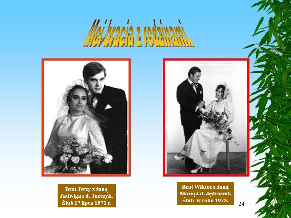 24 Brat Jerzy z żoną Jadwigą z d. Jurczyk. Ślub 17 lipca 1971 r.