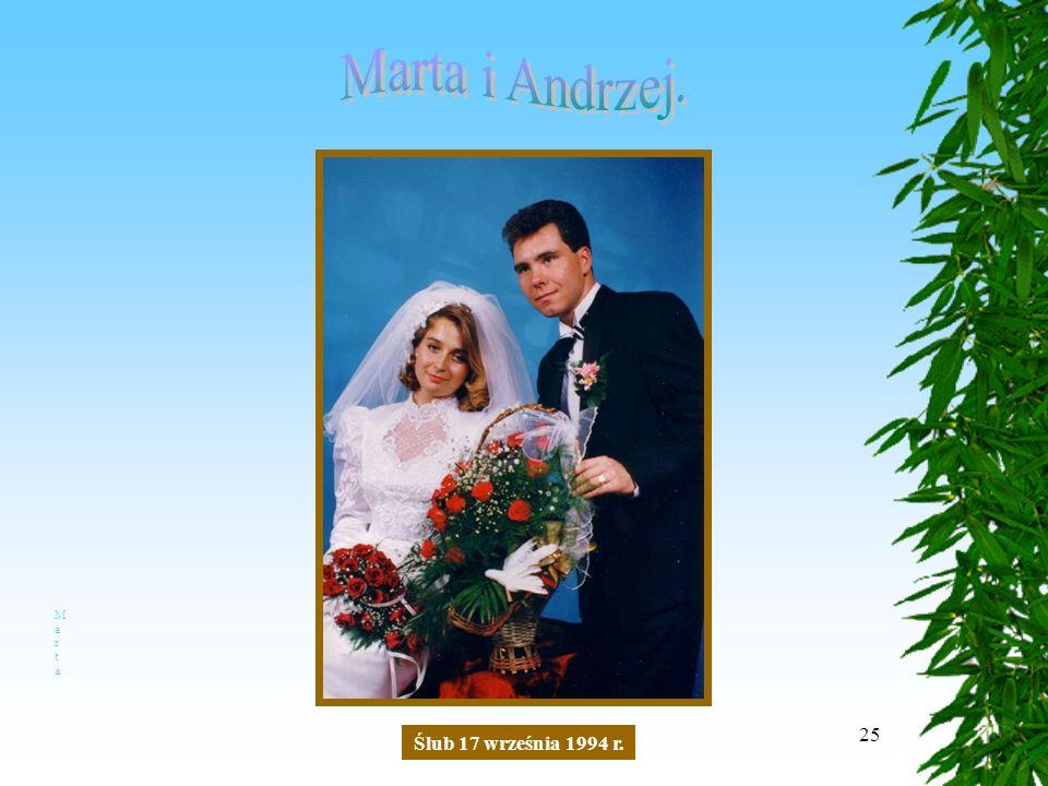 25 Ślub 17 września 1994 r. MartaMarta