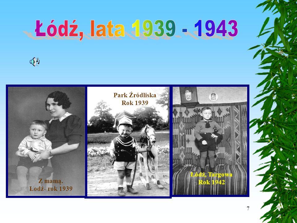 7 Z mamą. Lodź- rok 1939 Park Źródliska Rok 1939 Łódź, Targowa Rok 1942