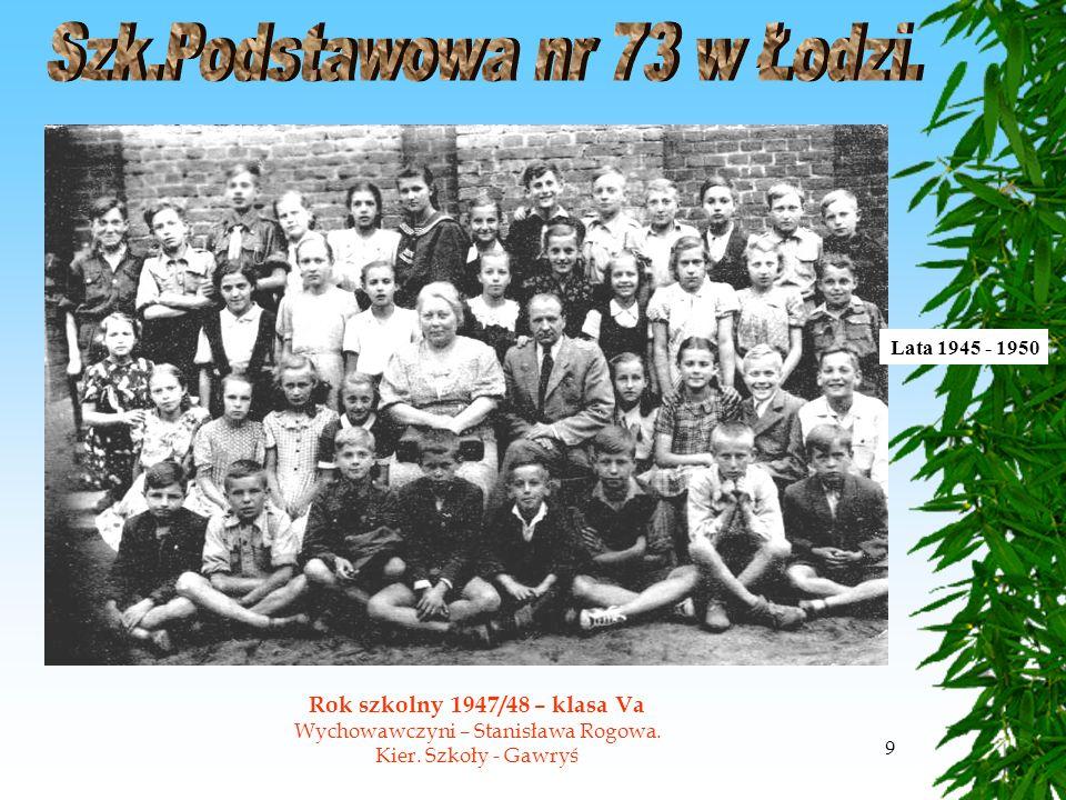 9 Rok szkolny 1947/48 – klasa Va Wychowawczyni – Stanisława Rogowa.