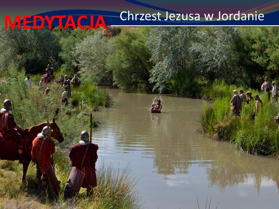 Chrzest Jezusa w Jordanie MEDYTACJA