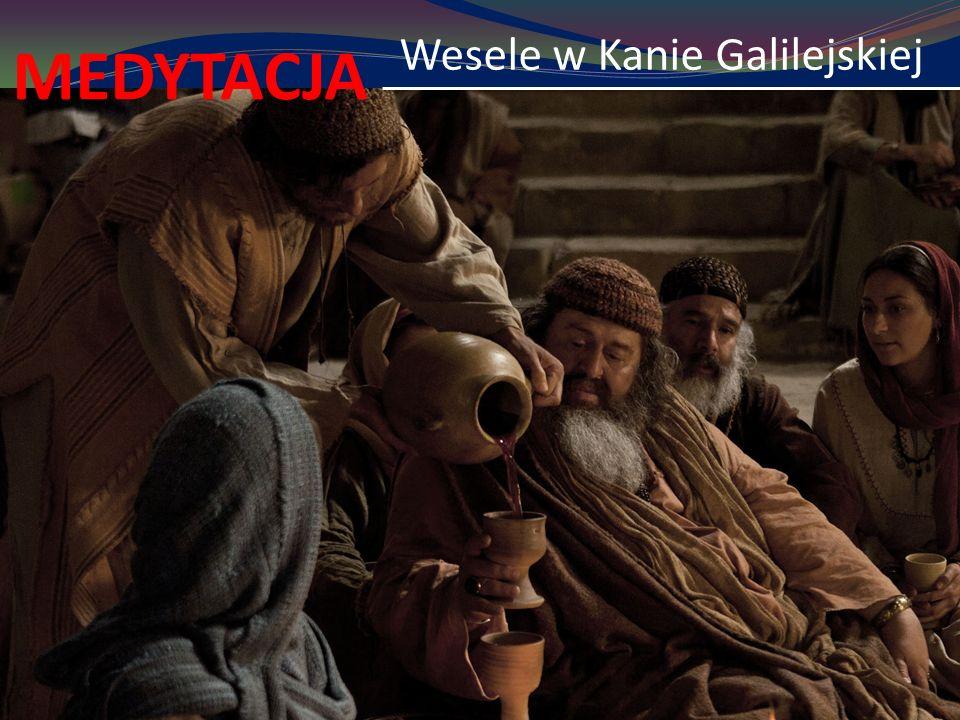 Wesele w Kanie Galilejskiej MEDYTACJA