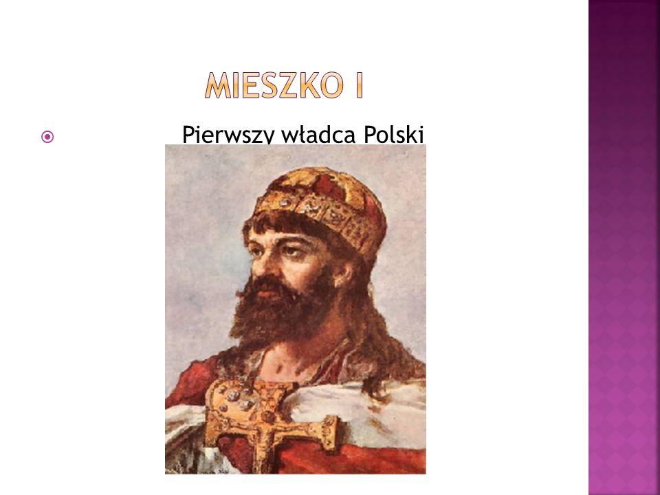  Pierwszy władca Polski