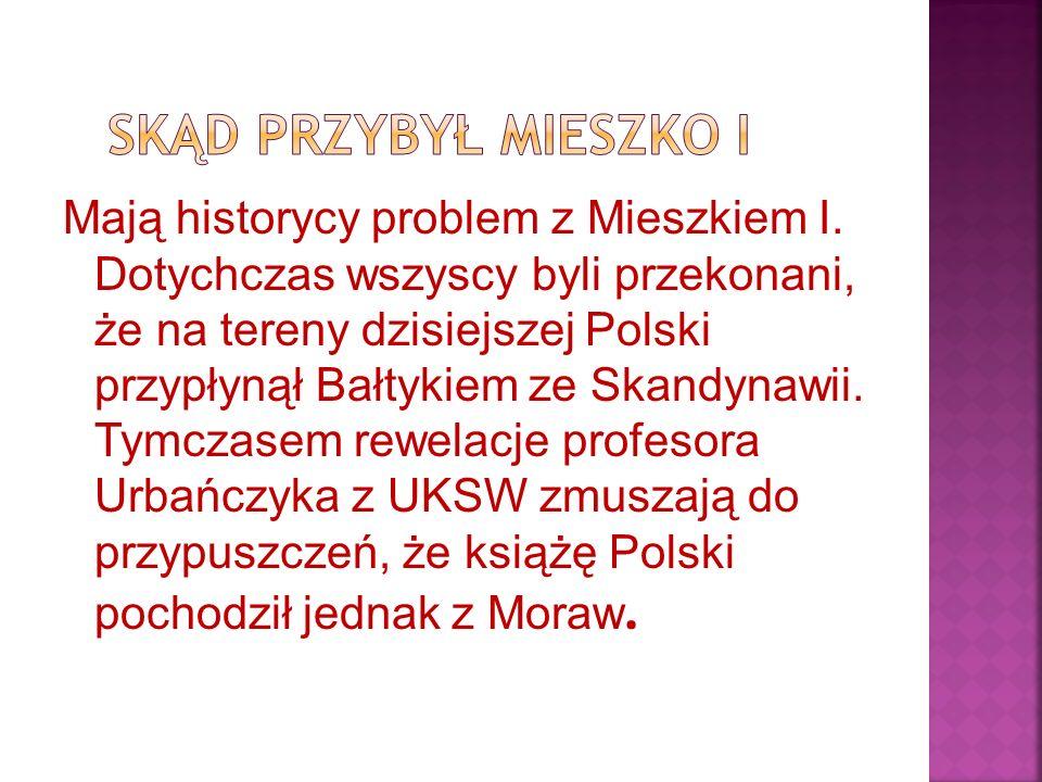 Mają historycy problem z Mieszkiem I.