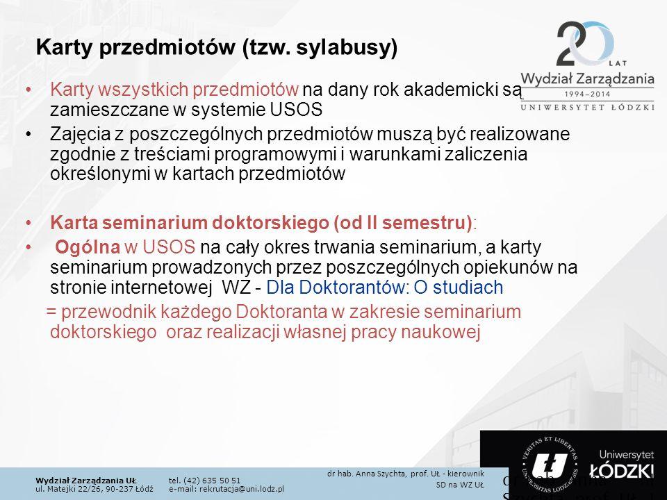 Wydział Zarządzania UŁtel. (42) 635 50 51 ul. Matejki 22/26, 90-237 Łódźe-mail: rekrutacja@uni.lodz.pl Karty wszystkich przedmiotów na dany rok akadem