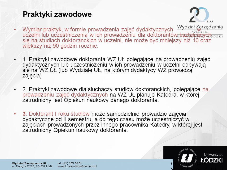 Wydział Zarządzania UŁtel. (42) 635 50 51 ul. Matejki 22/26, 90-237 Łódźe-mail: rekrutacja@uni.lodz.pl Wymiar praktyk, w formie prowadzenia zajęć dyda