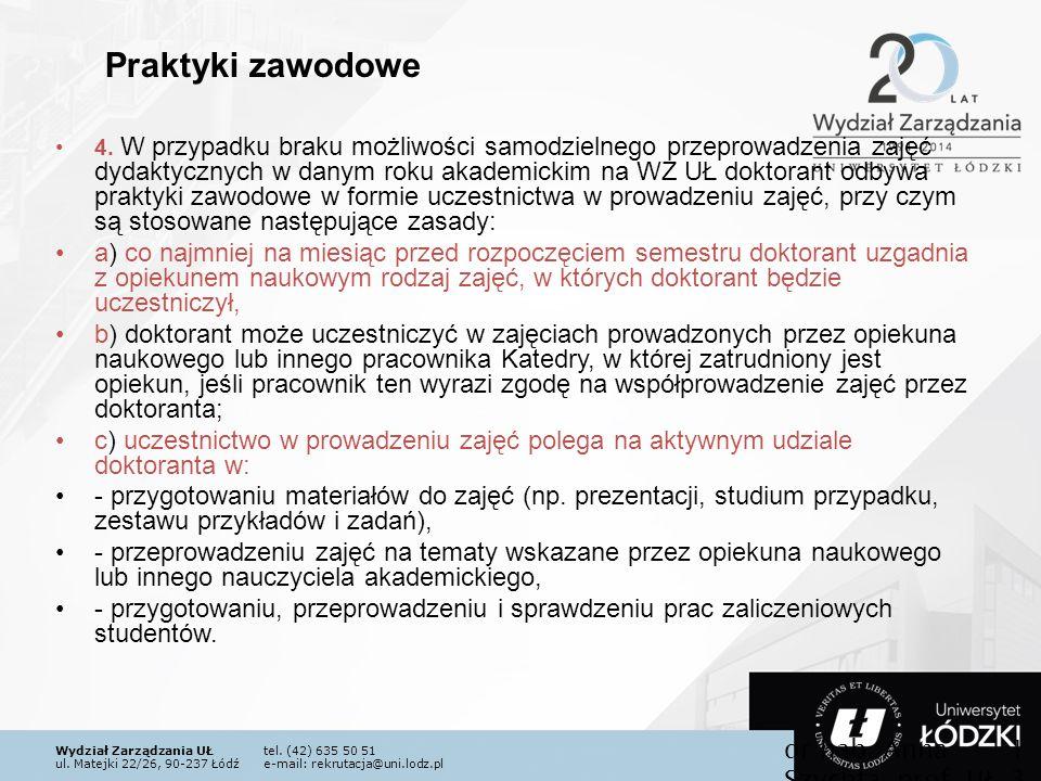 Wydział Zarządzania UŁtel. (42) 635 50 51 ul. Matejki 22/26, 90-237 Łódźe-mail: rekrutacja@uni.lodz.pl 4. W przypadku braku możliwości samodzielnego p