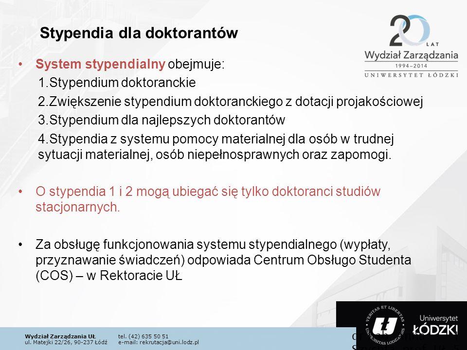Wydział Zarządzania UŁtel. (42) 635 50 51 ul. Matejki 22/26, 90-237 Łódźe-mail: rekrutacja@uni.lodz.pl System stypendialny obejmuje: 1.Stypendium dokt