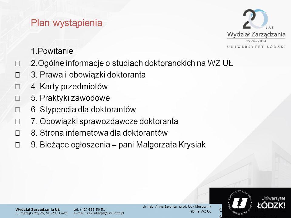 Wydział Zarządzania UŁtel. (42) 635 50 51 ul. Matejki 22/26, 90-237 Łódźe-mail: rekrutacja@uni.lodz.pl Plan wystąpienia 1.Powitanie  2.Ogólne informa