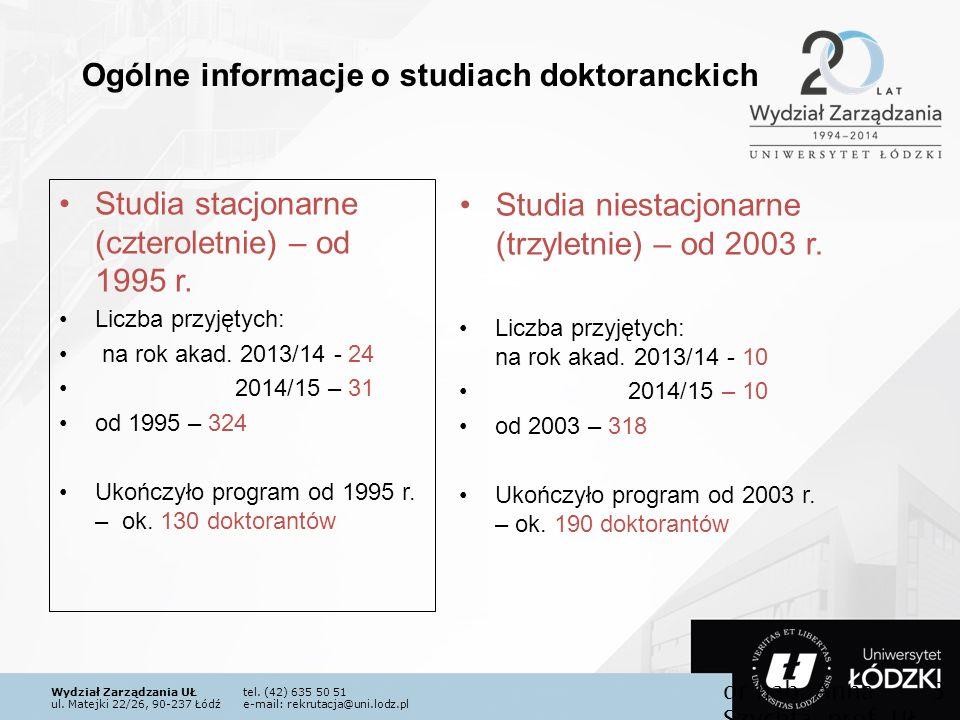 Wydział Zarządzania UŁtel. (42) 635 50 51 ul. Matejki 22/26, 90-237 Łódźe-mail: rekrutacja@uni.lodz.pl Studia stacjonarne (czteroletnie) – od 1995 r.