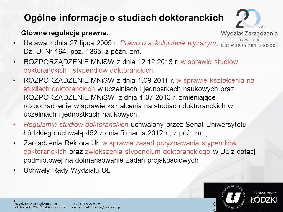 Wydział Zarządzania UŁtel. (42) 635 50 51 ul. Matejki 22/26, 90-237 Łódźe-mail: rekrutacja@uni.lodz.pl Główne regulacje prawne: Ustawa z dnia 27 lipca