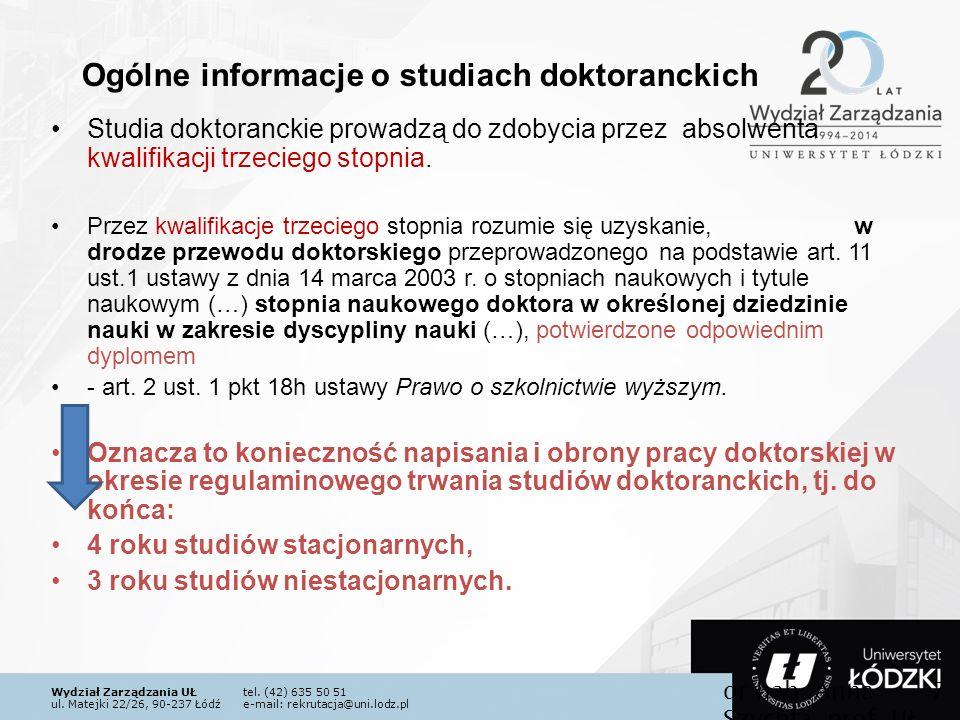 Wydział Zarządzania UŁtel. (42) 635 50 51 ul. Matejki 22/26, 90-237 Łódźe-mail: rekrutacja@uni.lodz.pl Studia doktoranckie prowadzą do zdobycia przez