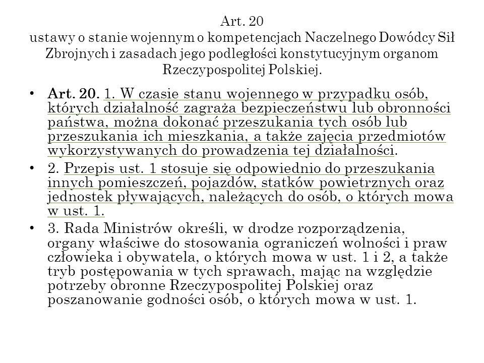 Art. 20 ustawy o stanie wojennym o kompetencjach Naczelnego Dowódcy Sił Zbrojnych i zasadach jego podległości konstytucyjnym organom Rzeczypospolitej