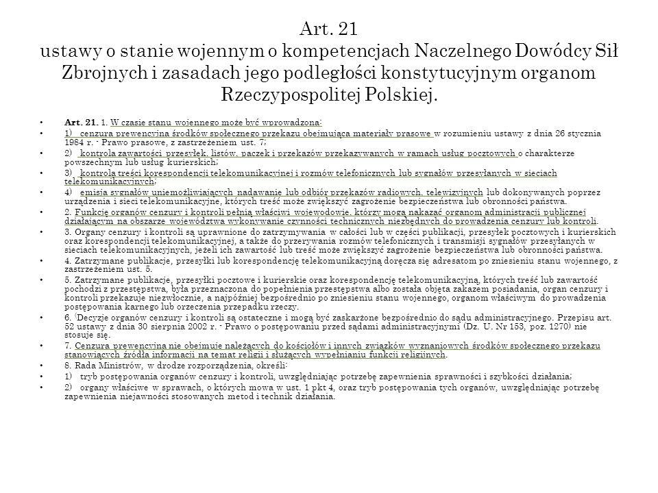 Art. 21 ustawy o stanie wojennym o kompetencjach Naczelnego Dowódcy Sił Zbrojnych i zasadach jego podległości konstytucyjnym organom Rzeczypospolitej