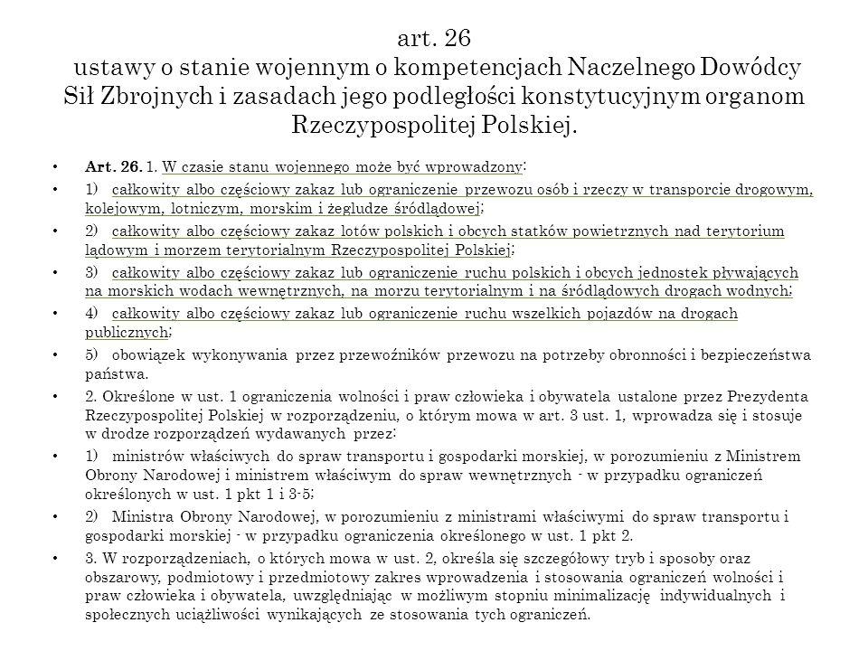 art. 26 ustawy o stanie wojennym o kompetencjach Naczelnego Dowódcy Sił Zbrojnych i zasadach jego podległości konstytucyjnym organom Rzeczypospolitej