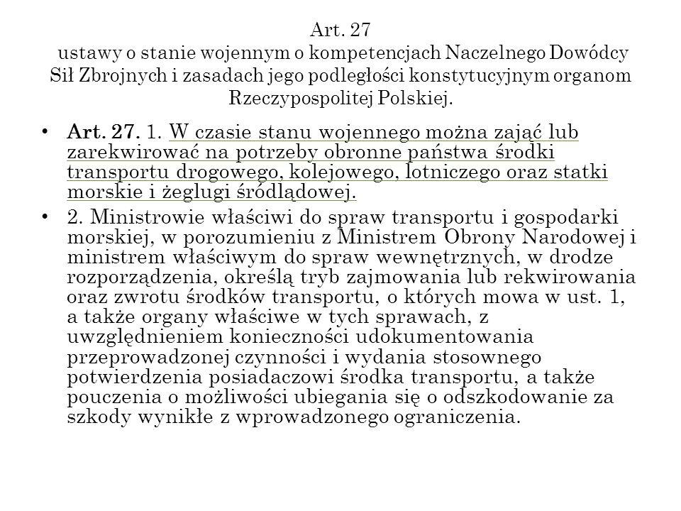 Art. 27 ustawy o stanie wojennym o kompetencjach Naczelnego Dowódcy Sił Zbrojnych i zasadach jego podległości konstytucyjnym organom Rzeczypospolitej