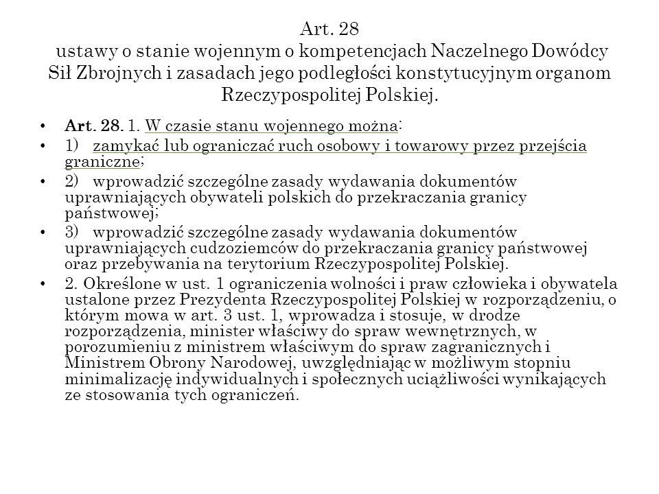 Art. 28 ustawy o stanie wojennym o kompetencjach Naczelnego Dowódcy Sił Zbrojnych i zasadach jego podległości konstytucyjnym organom Rzeczypospolitej