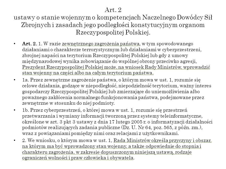 Art. 2 ustawy o stanie wojennym o kompetencjach Naczelnego Dowódcy Sił Zbrojnych i zasadach jego podległości konstytucyjnym organom Rzeczypospolitej P