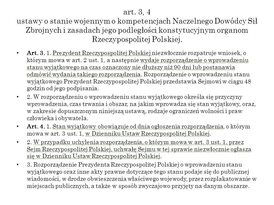 art. 3, 4 ustawy o stanie wojennym o kompetencjach Naczelnego Dowódcy Sił Zbrojnych i zasadach jego podległości konstytucyjnym organom Rzeczypospolite