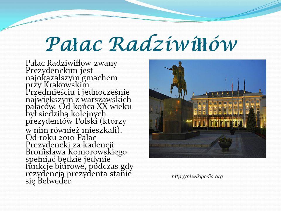 Pa ł ac Radziwi łł ów Pałac Radziwiłłów zwany Prezydenckim jest najokazalszym gmachem przy Krakowskim Przedmieściu i jednocześnie największym z warsza