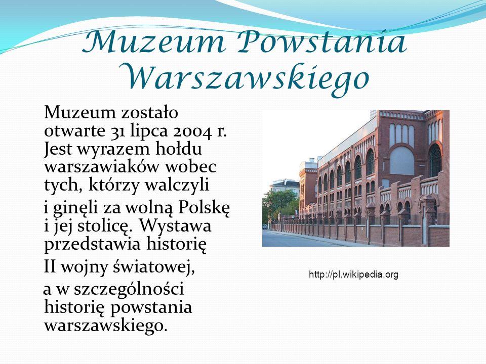 Muzeum Powstania Warszawskiego Muzeum zostało otwarte 31 lipca 2004 r.