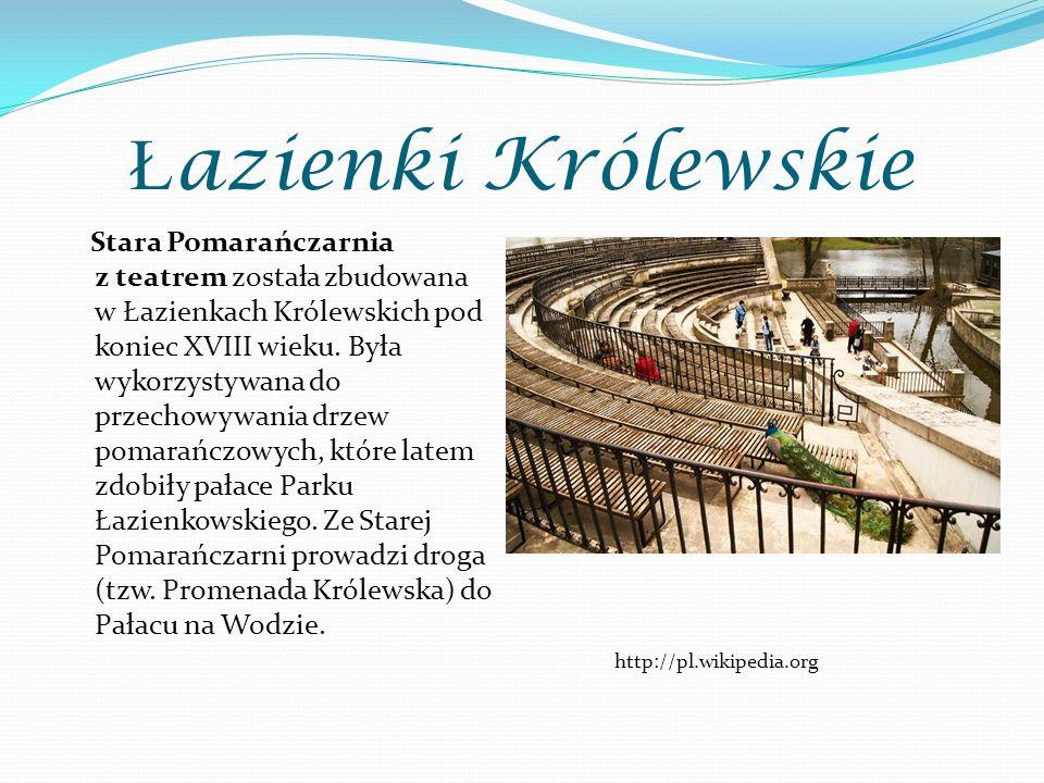 Ł azienki Królewskie Stara Pomarańczarnia z teatrem została zbudowana w Łazienkach Królewskich pod koniec XVIII wieku. Była wykorzystywana do przechow