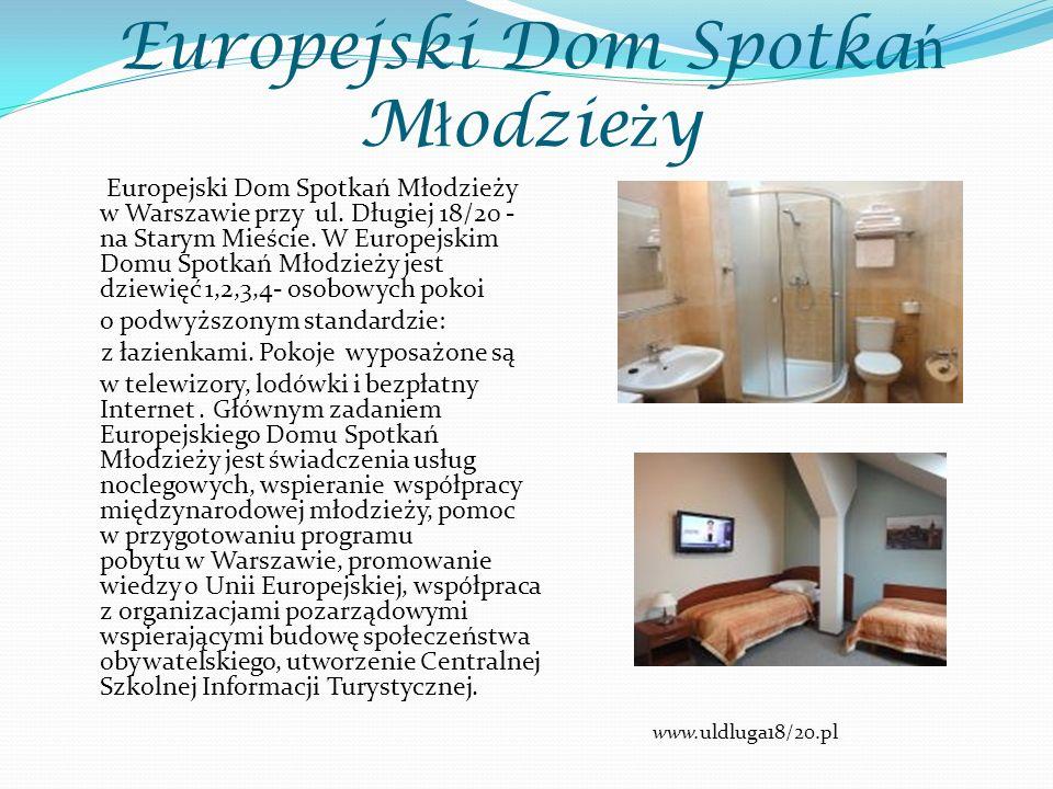 Europejski Dom Spotka ń M ł odzie ż y Europejski Dom Spotkań Młodzieży w Warszawie przy ul.