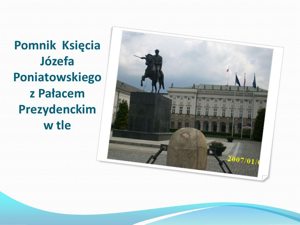 Pomnik Księcia Józefa Poniatowskiego z Pałacem Prezydenckim w tle
