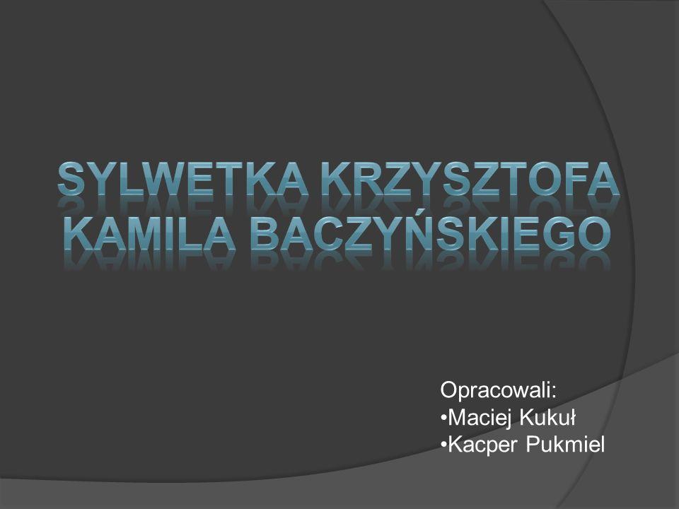 Krzysztof Kamil Baczyński miał trudne życie jako jeden z kolumbów.