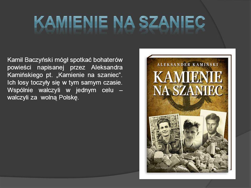 Kamil Baczyński mógł spotkać bohaterów powieści napisanej przez Aleksandra Kamińskiego pt.