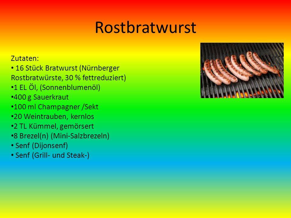 Rostbratwurst Zutaten: 16 Stück Bratwurst (Nürnberger Rostbratwürste, 30 % fettreduziert) 1 EL Öl, (Sonnenblumenöl) 400 g Sauerkraut 100 ml Champagner /Sekt 20 Weintrauben, kernlos 2 TL Kümmel, gemörsert 8 Brezel(n) (Mini-Salzbrezeln) Senf (Dijonsenf) Senf (Grill- und Steak-)