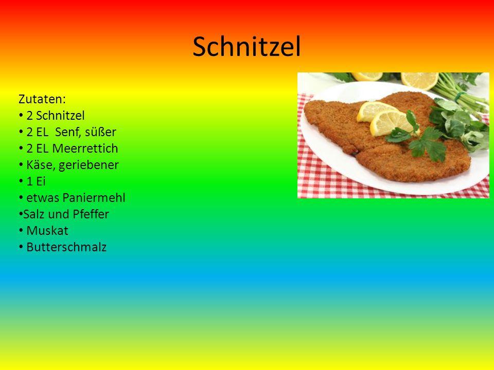 Schnitzel Zutaten: 2 Schnitzel 2 EL Senf, süßer 2 EL Meerrettich Käse, geriebener 1 Ei etwas Paniermehl Salz und Pfeffer Muskat Butterschmalz