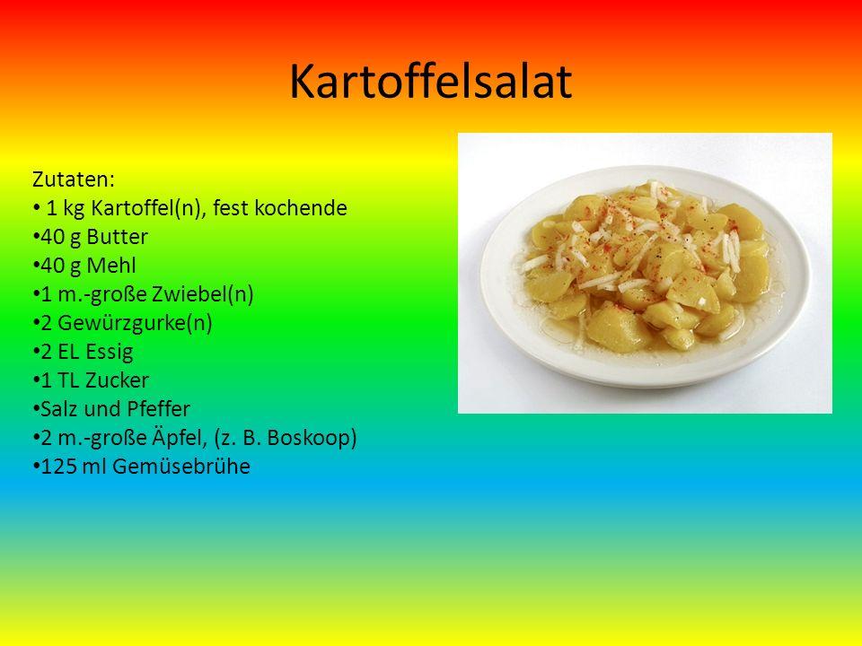 Kartoffelsalat Zutaten: 1 kg Kartoffel(n), fest kochende 40 g Butter 40 g Mehl 1 m.-große Zwiebel(n) 2 Gewürzgurke(n) 2 EL Essig 1 TL Zucker Salz und Pfeffer 2 m.-große Äpfel, (z.