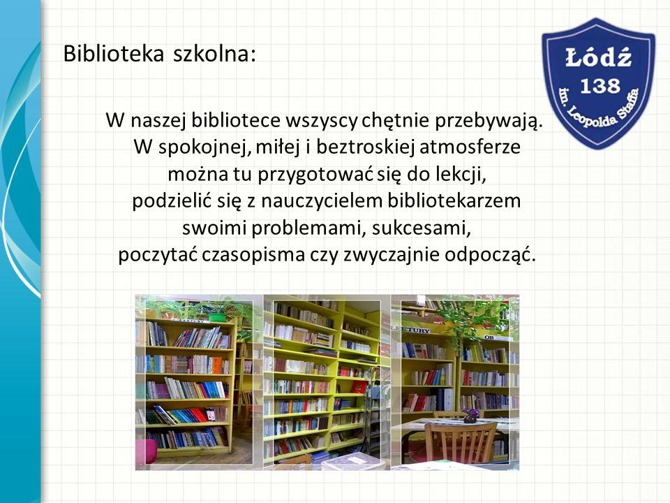 Biblioteka szkolna: W naszej bibliotece wszyscy chętnie przebywają. W spokojnej, miłej i beztroskiej atmosferze można tu przygotować się do lekcji, po
