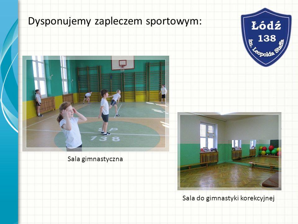 Dysponujemy zapleczem sportowym: Sala gimnastyczna Sala do gimnastyki korekcyjnej