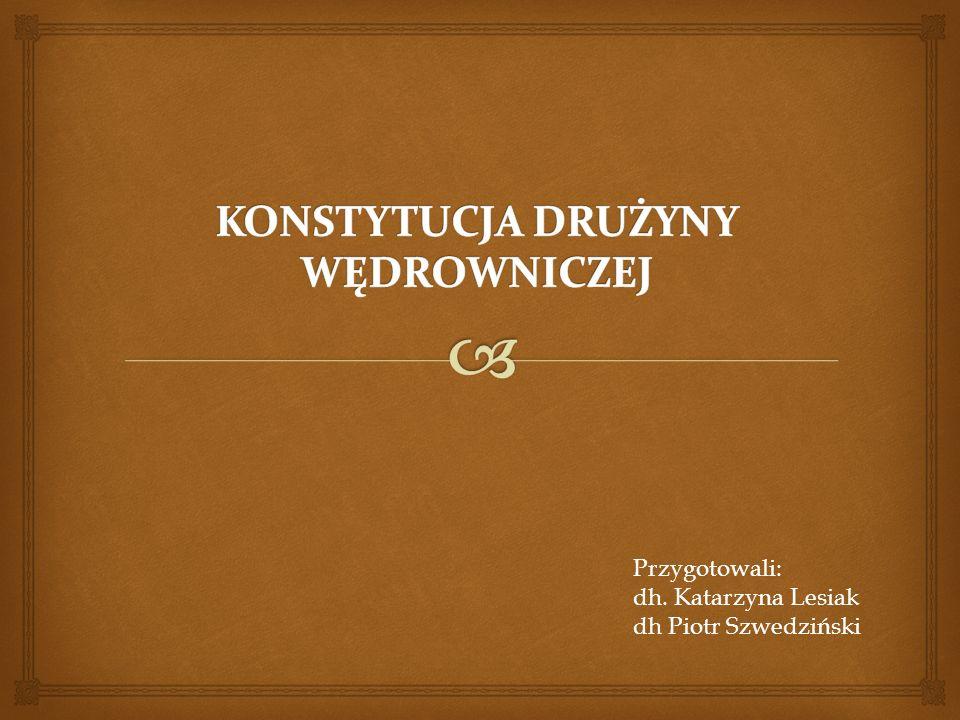 Przygotowali: dh. Katarzyna Lesiak dh Piotr Szwedziński